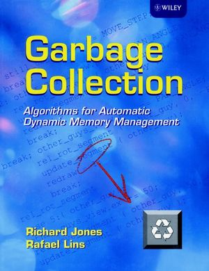 Garbage Collection: Algorithms for Automatic Dynamic Memory Management (0471941484) cover image