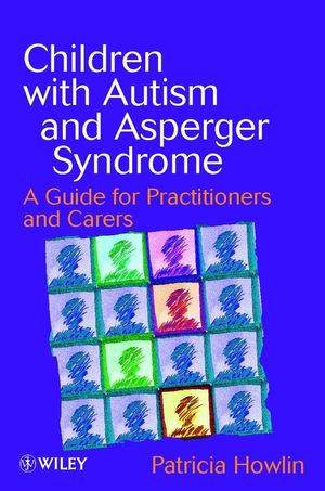 Children with Autism and Asperger Syndrome: A Guide for Practitioners and Carers (0471983284) cover image