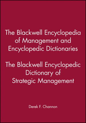 The Blackwell Encyclopedic Dictionary of Strategic Management