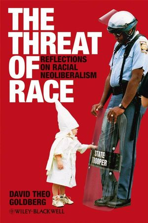 The Threat of Race: Reflections on Racial Neoliberalism (0631219684) cover image