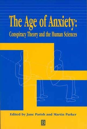 The Age of Anxiety: Conspiracy Theory and the Human Sciences (0631231684) cover image