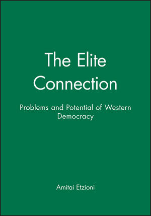 The Elite Connection: Problems and Potential of Western Democracy