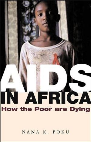 AIDS in Africa: How the Poor are Dying (0745631584) cover image