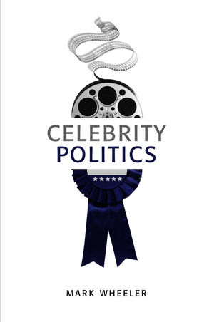 Celebrity Politics (0745652484) cover image
