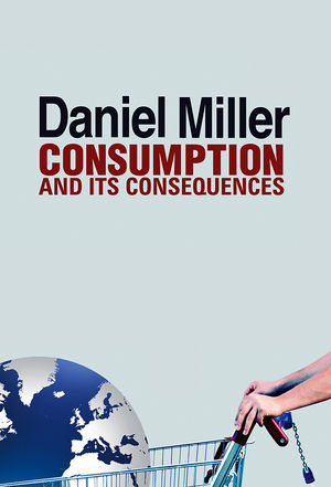 Consumption and Its Consequences (0745661084) cover image