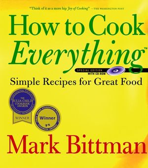 How to Cook Everything: Simple Recipes for Great Food, Special Edition with CD-ROM (0764562584) cover image