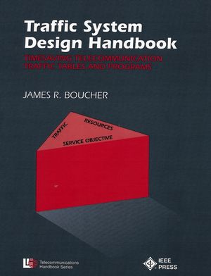 Traffic System Design Handbook: Timesaving Telecommunication Traffic Tables and Programs (0780304284) cover image