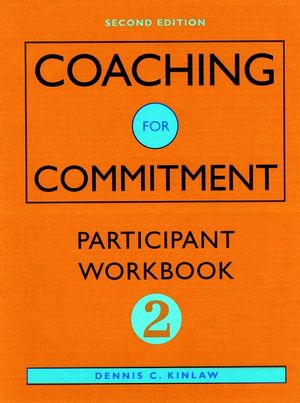 Coaching for Commitment: Participant Workbook 2