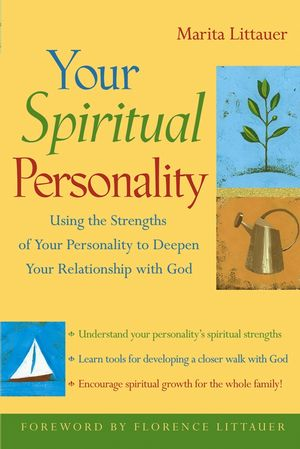 Your Spiritual Personality: Using the Strengths of Your Personality to Deepen Your Relationship with God