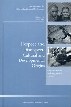 Respect and Disrespect: Cultural and Developmental Origins: New Directions for Child and Adolescent Development, Number 114 (0787995584) cover image