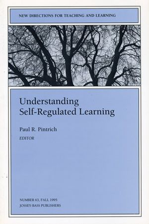 Understanding Self-Regulated Learning: New Directions for Teaching and Learning, Number 63