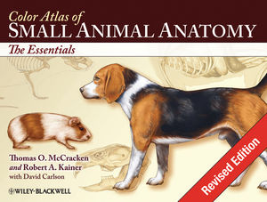Color Atlas of Small Animal Anatomy: The Essentials, Revised Edition