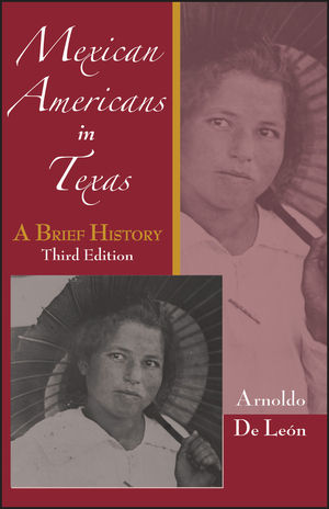 Mexican Americans in Texas: A Brief History, 3rd Edition