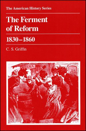 The Ferment of Reform 1830 - 1860