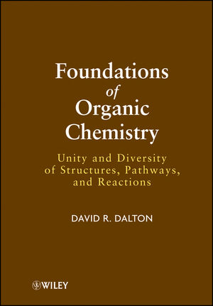 Foundations of Organic Chemistry: Unity and Diversity of Structures, Pathways, and Reactions (1118005384) cover image