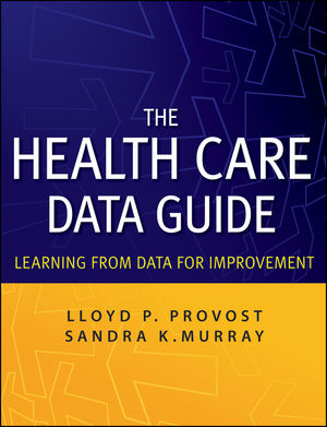 The Health Care Data Guide: Learning from Data for Improvement (1118085884) cover image