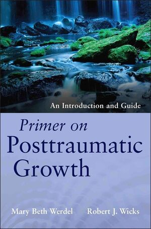 Primer on Posttraumatic Growth: An Introduction and Guide