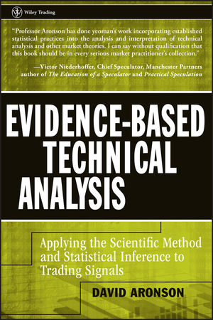 Evidence-Based Technical Analysis: Applying the Scientific Method and Statistical Inference to Trading Signals (1118160584) cover image