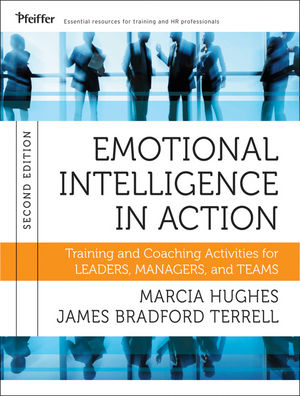 Emotional Intelligence in Action: Training and Coaching Activities for Leaders, Managers, and Teams, 2nd Edition (1118171284) cover image