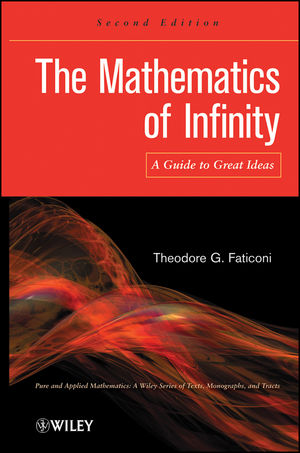 The Mathematics of Infinity: A Guide to Great Ideas, 2nd Edition (1118204484) cover image