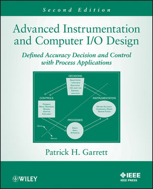 Advanced Instrumentation and Computer I/O Design: Defined Accuracy Decision, Control, and Process Applications, 2nd Edition