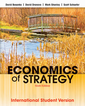 Economics of Strategy, 6th Edition International Student Version