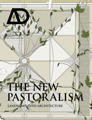 The New Pastoralism: Landscape into Architecture (1118336984) cover image