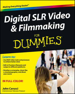 Digital SLR Video and Filmmaking For Dummies (1118365984) cover image