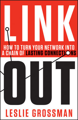 Link Out: How to Turn Your Network into a Chain of Lasting Connections (1118380584) cover image