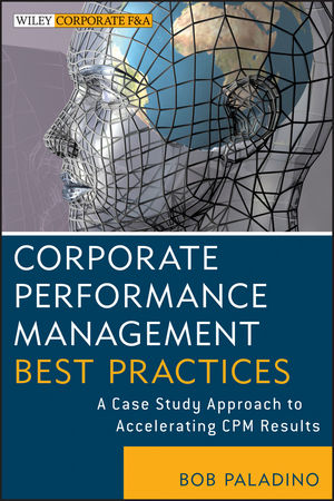 Corporate Performance Management Best Practices: A Case Study Approach to Accelerating CPM Results (1118478584) cover image