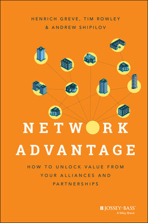 Network Advantage: How to Unlock Value From Your Alliances and Partnerships (1118561384) cover image