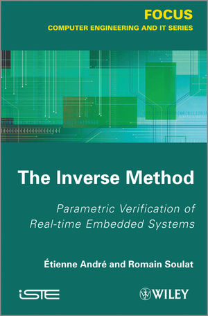 The Inverse Method: Parametric Verification of Real-time Unbedded Systems (1118569784) cover image