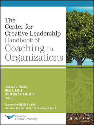 The Center for Creative Leadership Handbook of Coaching in Organizations (1118841484) cover image