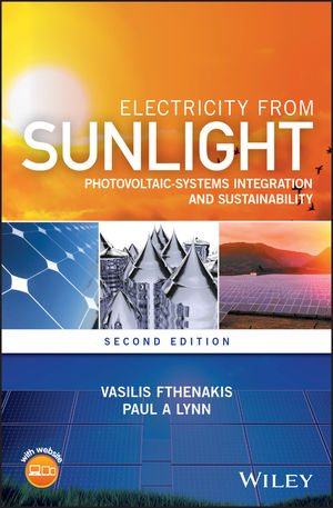 Electricity from Sunlight: Photovoltaic-Systems Integration and Sustainability, 2nd Edition