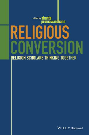 Religious Conversion: Religion Scholars Thinking Together