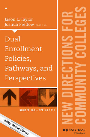 Dual Enrollment Policies, Pathways, and Perspectives: New Directions for Community Colleges, Number 169 (1119054184) cover image