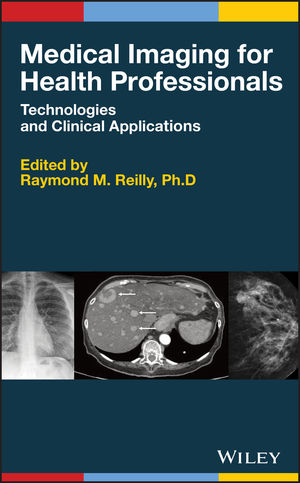 Medical Imaging for Health Professionals: Technologies and Clinical Applications