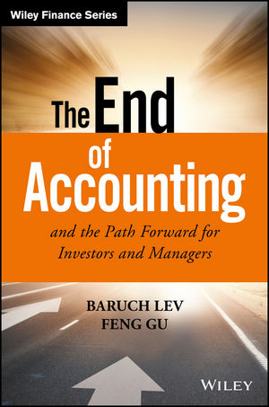The End of Accounting and the Path Forward for Investors and Managers (1119191084) cover image