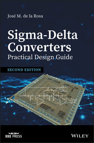 Sigma-Delta Converters: Practical Design Guide, 2nd Edition