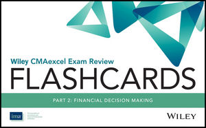 Wiley CMAexcel Exam Review 2017 Flashcards : Part 2, Financial Reporting, Planning, Performance, and Control (1119305284) cover image