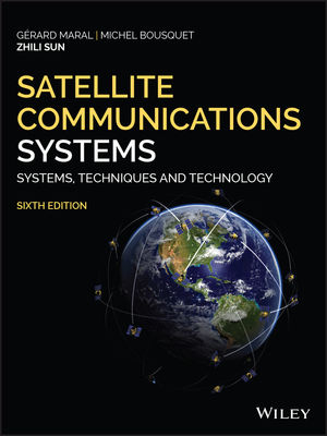Satellite Communications Systems: Systems, Techniques and Technology, 6th Edition