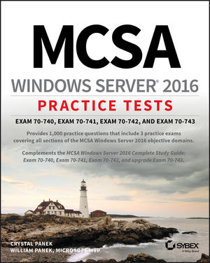 MCSA Windows Server 2016 Practice Tests : Exam 70-740, Exam 70-741, Exam 70-742, and Exam 70-743