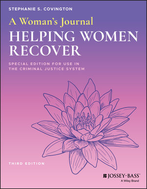 A Woman's Journal: Helping Women Recover, Special Edition for Use in the Criminal Justice System, 3rd Edition