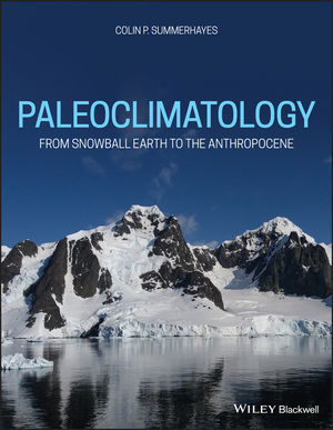 Paleoclimatology: From Snowball Earth to the Anthropocene