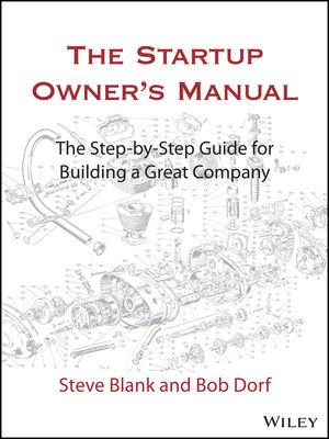 The Startup Owner S Manual The Step By Step Guide For Building A Great Company Wiley