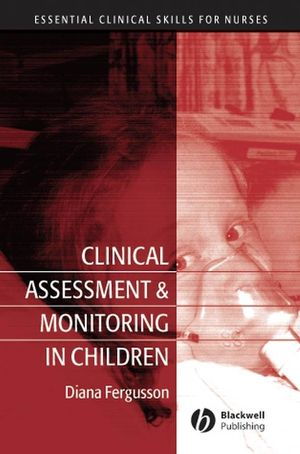 Clinical Assessment and Monitoring in Children (1405133384) cover image
