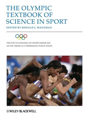 The Encyclopaedia of Sports Medicine: An IOC Medical Commission Publication, Volume XV, The Olympic Textbook of Science in Sport (1405156384) cover image