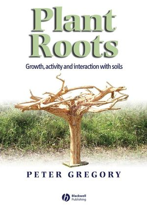 Plant Roots: Growth, Activity and Interactions with the Soil (1405173084) cover image