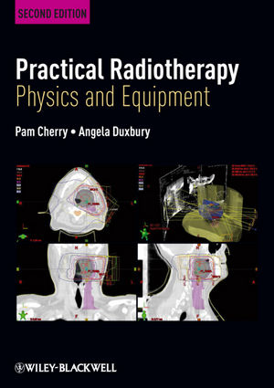 Practical Radiotherapy: Physics and Equipment, 2nd Edition (1444316184) cover image