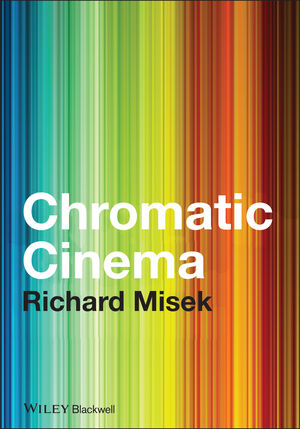 Chromatic Cinema: A History of Screen Color (1444320084) cover image